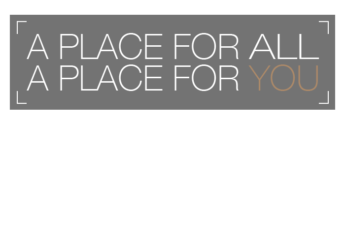 A PLACE FOR ALL - A PLACE FOR YOU